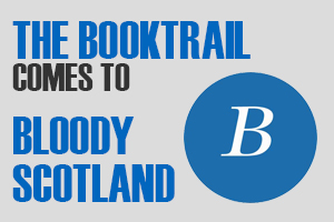 The Booktrail comes to Bloody Scotland